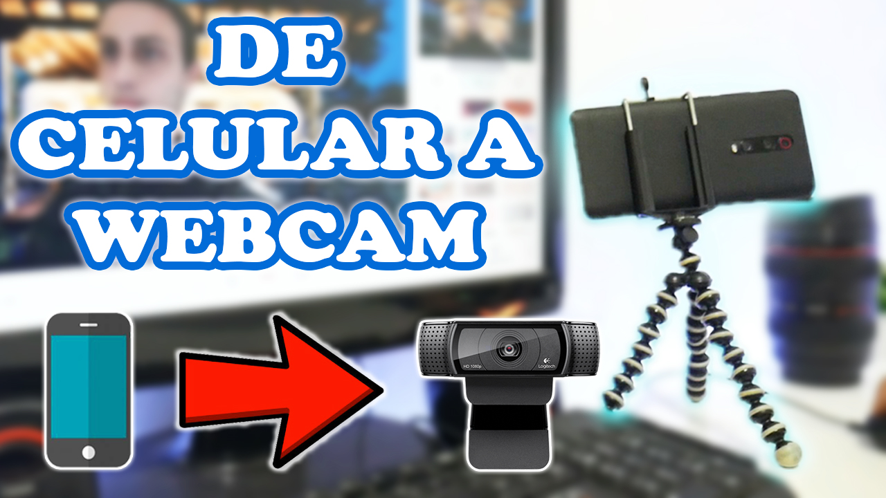 Cómo usar el celular como webcam (en Zoom, Meet, Skype y más)